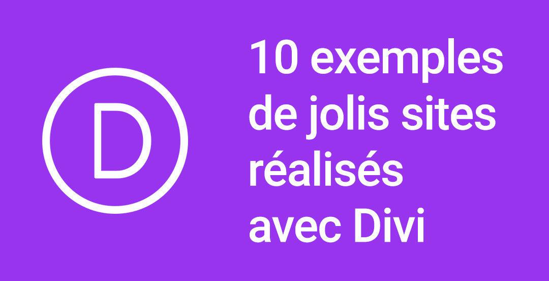 10 exemples de jolis sites réalisés avec Divi