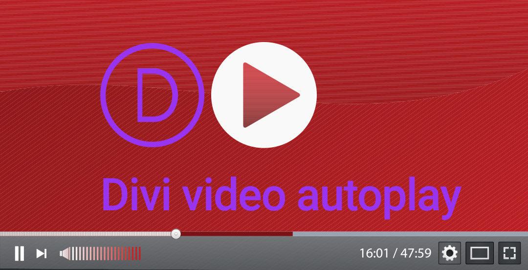 Divi video autoplay : lancer la vidéo au chargement de la page